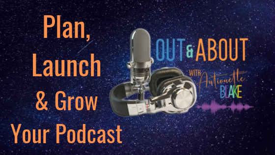 Plan, Grow and Launch A Podcast Webinar Training